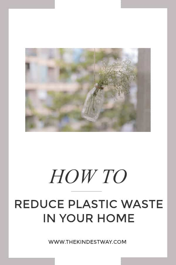 Six Ways to Reduce the use of Plastic in Your Home | Eco-Friendly Living | Sustainable Living | Plastic Free | Reusable Products | Eco-Living | Ethical Living | Responsible Living #eco #plasticfree #sustainable #reusable #ecohacks