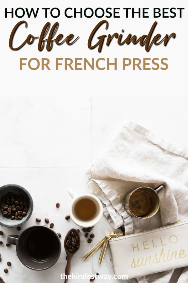 Wondering how to choose the best coffee grinder? In this in-depth article, we explain everything you need to know in order to find the best coffee grinder for french press coffee!