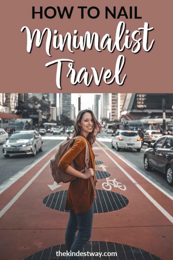 How to nail minimalist travel. Learning how to travel as a minimalist goes beyond packing lightly! Find out how to travel minimalist-style with these simple tips! #travel #minimalist #packing #travelhacks #minimalisttravel