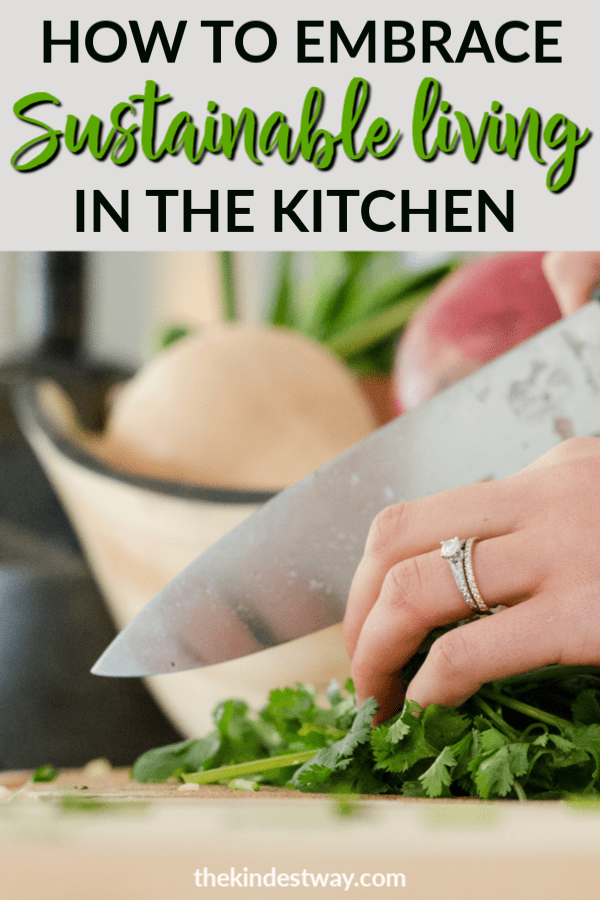 Wondering how to translate sustainable living practices into your kitchen? Follow these simple steps and you'll be well on your way to adopting a sustainable approach to your shopping and cooking. #sustainable #kitchen #sustainability
